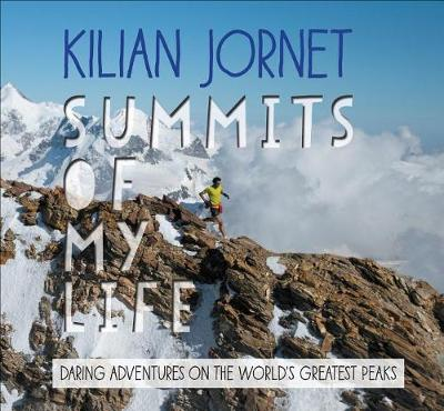 Summits of My Life: Daring Adventures on the World's Greatest Peaks (Paperback)
