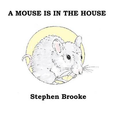 A Mouse Is in the House (Paperback)