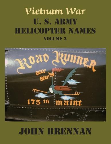 Vietnam War U. S. Army Helicopter Names, Volume 2 (Paperback)