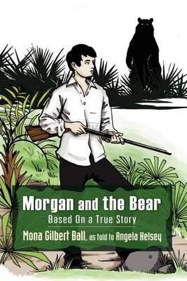 Morgan and the Bear; Based on a True Story (Paperback)