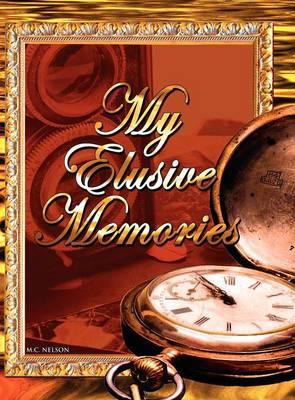 My Elusive Memories: An Essential Memory Loss Companion (Hardback)