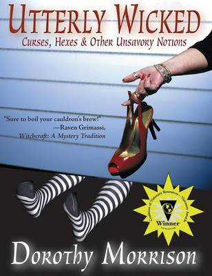 Utterly Wicked: Curses, Hexes & Other Unsavory Notions (Hardback)
