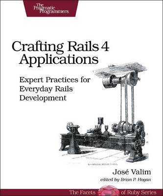 Crafting Rails 4 Applications: Expert Practices for Everyday Rails Development (Paperback)