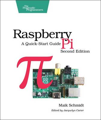 Raspberry Pi: A Quick-Start Guide (Paperback)