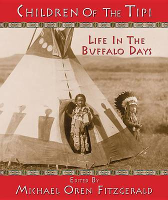 Children of the Tipi: Life in the Buffalo Days (Hardback)