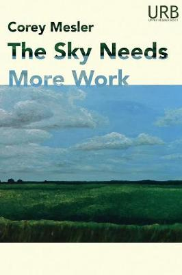 The Sky Needs More Work (Paperback)