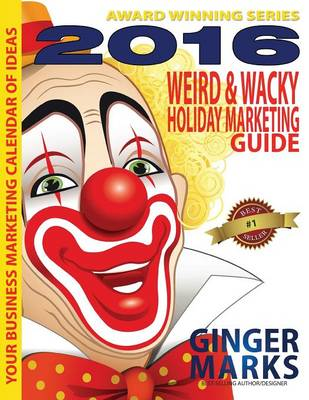 2016 Weird & Wacky Holiday Marketing Guide (Paperback)