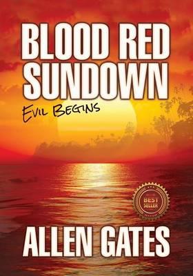 Blood Red Sundown: Evil Begins (Paperback)