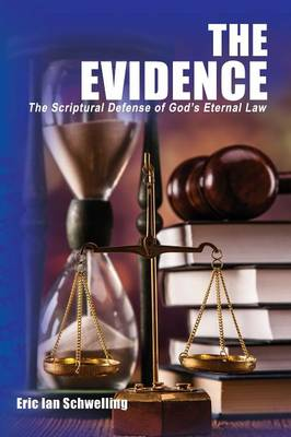 The Evidence: The Scriptural Defense of God's Eternal Law (Paperback)