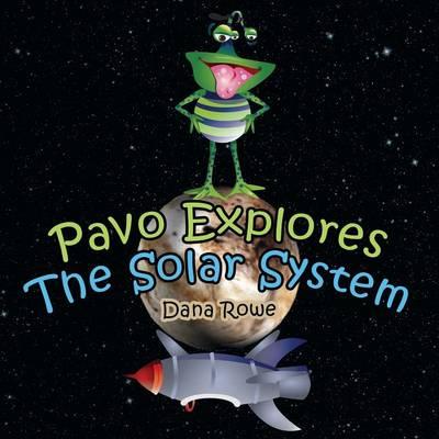 Pavo Explores the Solar System (Paperback)