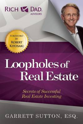 Loopholes of Real Estate: Secrets of Successful Real Estate Investing - The Rich Dad Advisor Series (Paperback)
