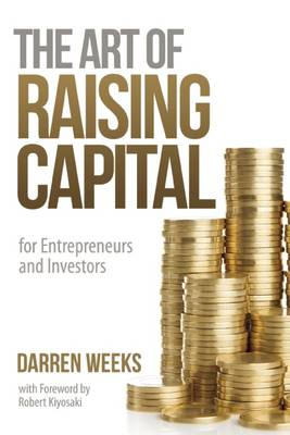 The Art of Raising Capital: for Entrepreneurs and Investors (Paperback)