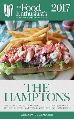 The Hamptons: The Food Enthusiast's Complete Restaurant Guide (Paperback)