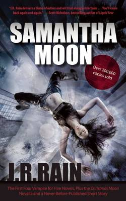 Samantha Moon: The First Four Vampire for Hire Novels, Plus the Christmas Moon Novella and a Never-Before-Published Short Story (Paperback)