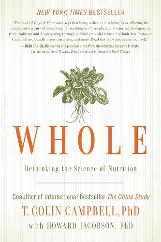 Whole: Rethinking the Science of Nutrition (Hardback)