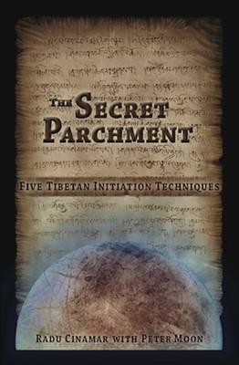 Secret Parchment: Five Tibetan Initiation Techniques (Hardback)