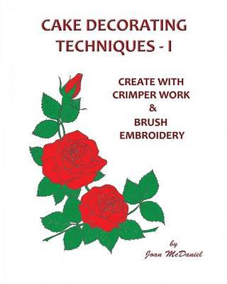 Cake Decorating Techniques - I (Paperback)