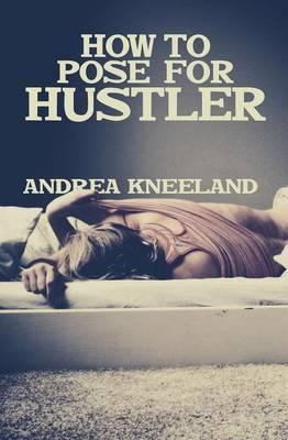 How to Pose for Hustler (Paperback)