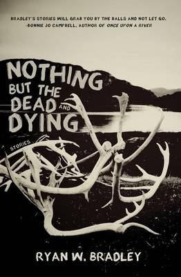 Nothing But the Dead and Dying (Paperback)