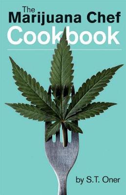 The Marijuana Chef Cookbook: Third Edition (Paperback)