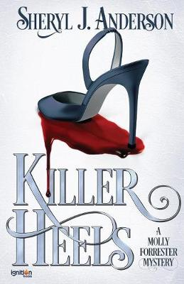 Killer Heels: A Molly Forrester Mystery - Molly Forrester 1 (Paperback)