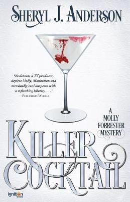 Killer Cocktail: A Molly Forrester Mystery - Molly Forrester 2 (Paperback)