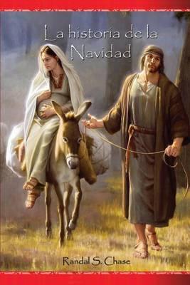 La Historia de la Navidad: Maria, Jose, y El Nino Jesus Desde Una Perspectiva Personal (Paperback)