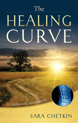Healing Curve: A Catalyst to Consciousness (Paperback)