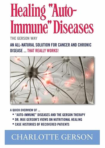 Healing Auto-Immune Diseases: The Gerson Way (Paperback)