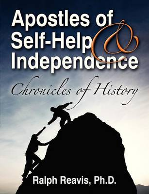 Apostles of Self-Help & Independence: Chronicles of History (Paperback)