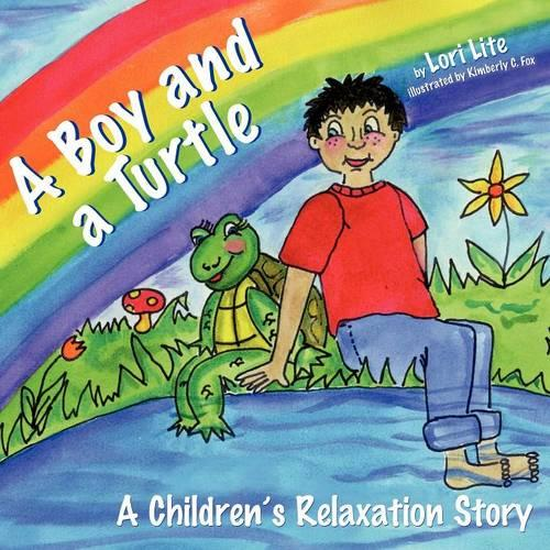 A Boy and a Turtle: A Bedtime Story That Teaches Younger Children How to Visualize to Reduce Stress, Lower Anxiety and Improve Sleep (Paperback)