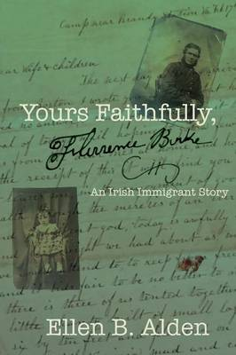 Yours Faithfully, Florence Burke: An Irish Immigrant Story (Paperback)