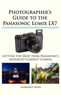 Photographer's Guide to the Panasonic Lumix LX7 (Paperback)