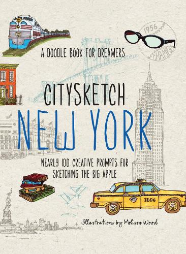 Citysketch New York: Nearly 100 Creative Prompts for Sketching the Big Apple - Citysketch 1 (Paperback)