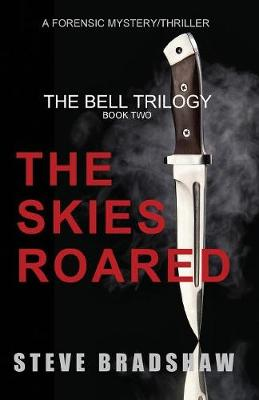 The Skies Roared - Bell Trilogy 2 (Paperback)