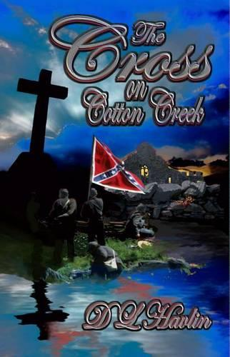 The Cross on Cotton Creek (Paperback)