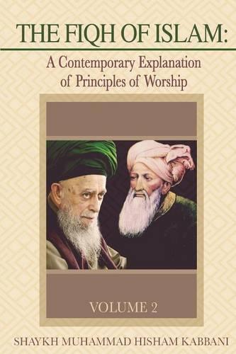 The Fiqh of Islam: A Contemporary Explanation of Principles of Worship, Volume 2 (Paperback)