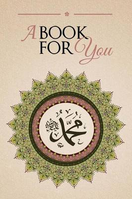 A Book for You: An Anthology in Tribute of Shaykh Hisham Kabbani (Paperback)