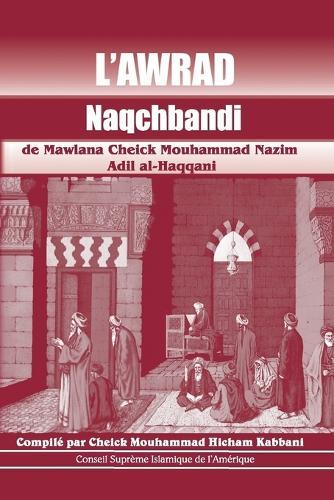 L'Awrad Naqchbandi de Mawlana Cheick Mouhammad Nazim Adil Al-Haqqani (Paperback)