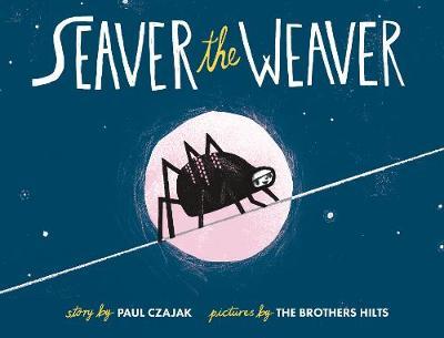 Seaver the Weaver (Hardback)