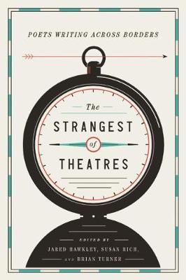 The Strangest of Theatres: Poets Writing Across Borders (Paperback)