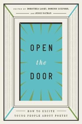 Open the Door: How to Excite Young People about Poetry (Hardback)
