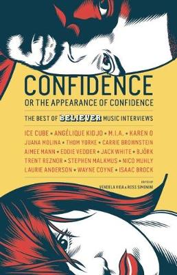 Confidence, or the Appearance of Confidence: The Best of the Believer Music Interviews (Paperback)