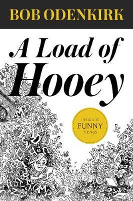 A Load of Hooey - Odenkirk Memorial Library (Hardback)