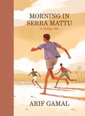 Morning in Serra Mattu: A Nubian Ode - McSweeney's Poetry (Hardback)