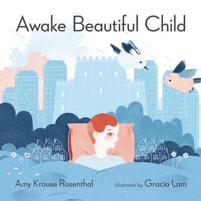 Awake Beautiful Child (Hardback)