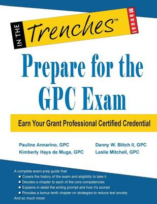 Prepare for the Gpc Exam: Earn Your Grant Professional Certified Credential (Paperback)