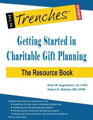Getting Started in Charitable Gift Planning: The Resource Book (Paperback)