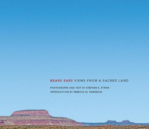 Bears Ears: Views from a Sacred Land (Hardback)