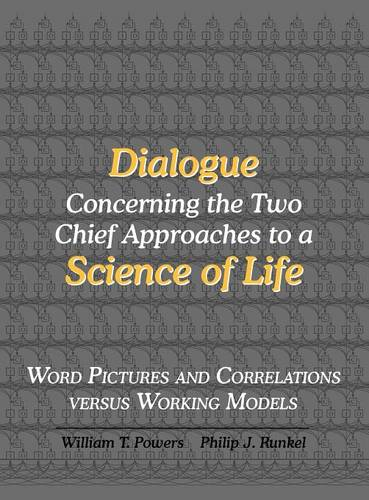 Dialogue Concerning the Two Chief Approaches to a Science of Life (Hardback)